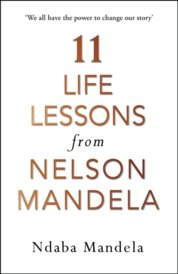 11 Life Lessons from Nelson Mandela