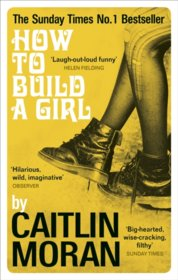 How to Build a Girl (Film Tie-in)