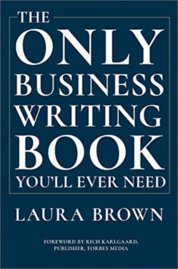 The Only Business Writing Book Youll Ever Need