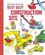 Richard Scarrys Busy, Busy Construction Site