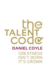 The Talent Code : Greatness isnt born. Its grown