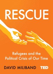 Rescue : Refugees and the Political Crisis of Our Time
