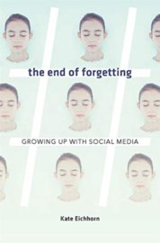 End of Forgetting: Growing Up with Social Media