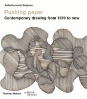 Pushing paper: Contemporary drawing from 1970 to now
