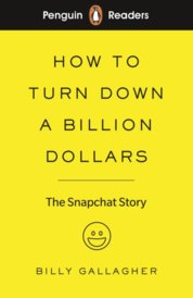 Penguin Reader Level 2: How to Turn Down a Billion Dollars