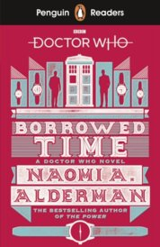 Penguin Reader Level 5: Doctor Who: Borrowed Time