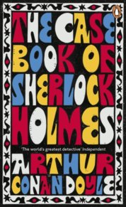 The Case-Book of Sherlock Holmes Penguin Essentials