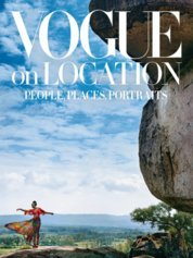 Vogue on Location: People, Places, Portraits