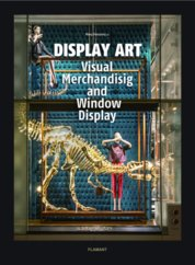 Display Art: Visual Merchandising and Window Display