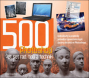 Photoshop: 500 rád, tipú a technik