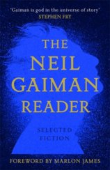 The Neil Gaiman Reader : Selected Fiction