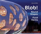Blob! : Round Shapes, Fluid Forms