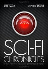 Sci-Fi Chronicles : A Visual History of the Galaxys Greatest Science Fiction