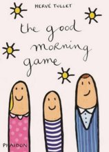 Herve Tullet, The Good Morning Game