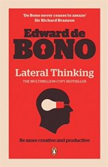 Lateral Thinking : A Textbook of Creativity
