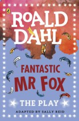 Fantastic Mr Fox: The Play