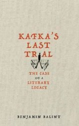 Kafkas Last Trial: The Strange Case of a Literary Legacy