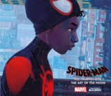Spiderman Into the Spider-Verse : The Art of the Movie