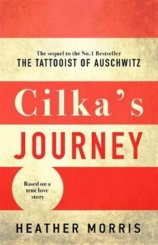 Cilkas Journey : The sequel to The Tattooist of Auschwitz