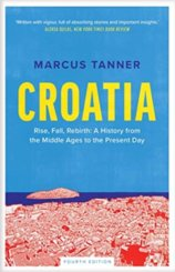 Croatia: A History from the Middle Ages to the Present Day (Fourth Edition)