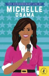 The Extraordinary Life of Michelle Obama