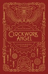 The Infernal Devices 1: Clockwork Angel  10th Anniversary Edition