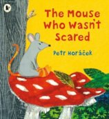 The Mouse Who Wasnt Scared