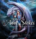 The Art of Anne Stokes : Mystical, Gothic & Fantasy