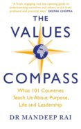 The Values Compass : What 101 Countries Teach Us About Purpose, Life and Leadership
