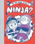 So you want to be a Ninja