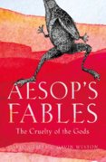Aesops Fables : The Cruelty of the Gods