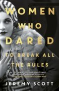 Women Who Dared : To Break All the Rules