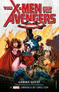 Xmen and the Avengers: The Gamma Quest Omnibus