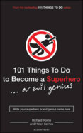 101 Things to Do to Become a Superhero