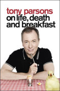 Tony Parsons Life Death