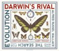 Darwins Rival: Alfred Russel Wallace and the Search for Evolution