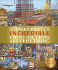 Stephen Biestys Incredible Cross-Sections of Everything