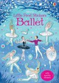 Little First Stickers Ballet