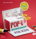 Pop-Up Workshop for Kids: Fold, Cut, Paint and Glue