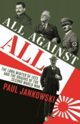 All Against All : The long Winter of 1933 and the Origins of the Second World War