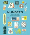 In Great Numbers : How Numbers Shape the World We Live in
