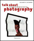 Talking about Contemporary Photography