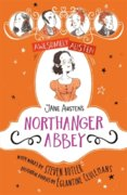 Awesomely Austen - Illustrated and Retold: Jane Austens Northanger Abbey
