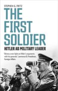 First Soldier: Hitler as Military Leader