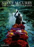 Steve McCurry: Iconic Photographs