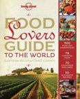 Food Lover`s Guide to the World 1