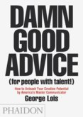 Lois, George: Damn Good Advice For People with Talent!