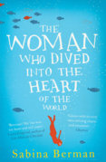 Woman Who Dived into the Heart of the World