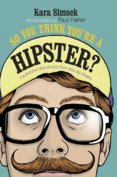 So You think You're a Hipster