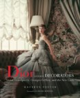 Dior and His Decorators: Victor Grandpierre, Georges Geffroy and